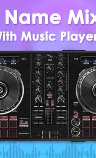 DJ Name Mixer With Music Player - Mix Name To Song 2